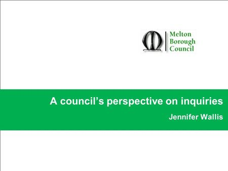 A council's perspective on inquiries Jennifer Wallis.