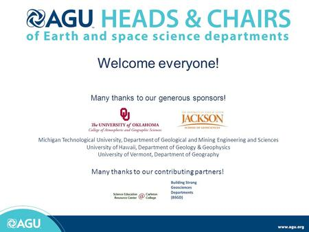 Welcome everyone! Many thanks to our generous sponsors! Michigan Technological University, Department of Geological and Mining Engineering and Sciences.