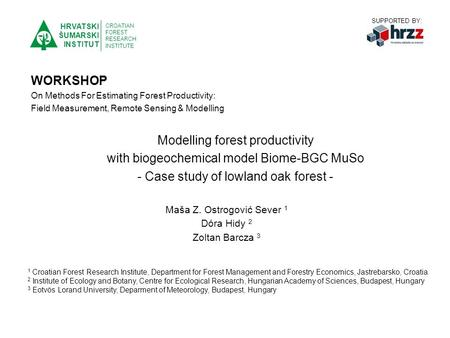 On Methods For Estimating Forest Productivity: Field Measurement, Remote Sensing & Modelling Project EFFEctivity Workshop N o 2 - Croatian Forestry Society,