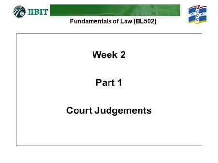 Fundamentals of Law (BL502) Week 2 Part 1 Court Judgements.