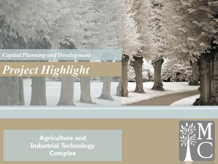 Agriculture and Industrial Technology Complex Capital Planning and Development Project Highlight.
