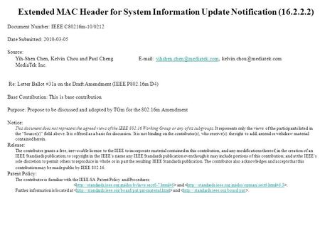 Extended MAC Header for System Information Update Notification (16.2.2.2) Document Number: IEEE C80216m-10/0212 Date Submitted: 2010-03-05 Source: Yih-Shen.