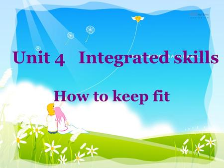 Unit 4 Integrated skills How to keep fit. Do you know how to keep fit? Do activities Have a healthy diet Have enough sleep.