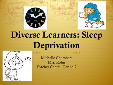 Diverse Learners: Sleep Deprivation