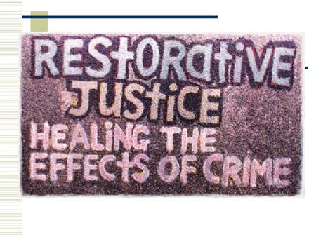 What is Restorative Justice?  Restorative justice is a response to crime that focuses on restoring the losses suffered by victims, holding offenders.