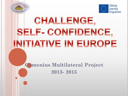 Comenius Multilateral Project 2013- 2015. L ICEUL T EHNOLOGIC OLTCHIM R OMANIA PRESENTS.