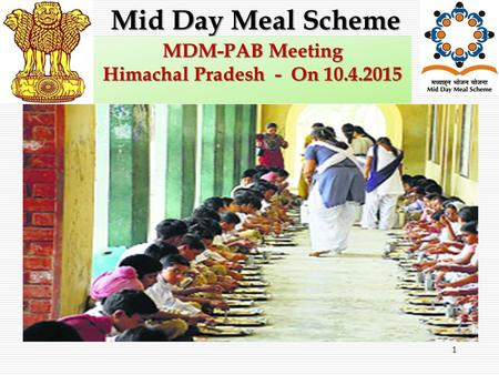 1 Mid Day Meal Scheme MDM-PAB Meeting Himachal Pradesh - On 10.4.2015.