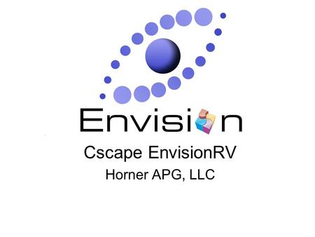Cscape EnvisionRV Horner APG, LLC. EnvisionRV - What Does it Do? Allows viewing and interacting with remote OCS controllers. The PC displays screens that.