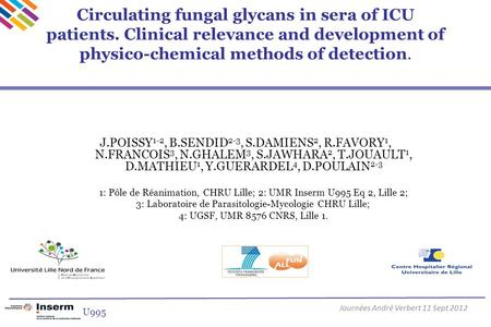 Circulating fungal glycans in sera of ICU patients. Clinical relevance and development of physico-chemical methods of detection. J.POISSY 1-2, B.SENDID.