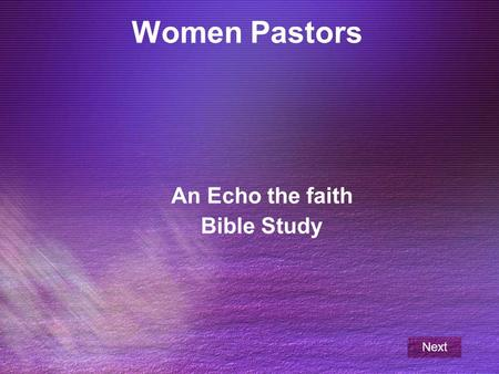 Women Pastors An Echo the faith Bible Study Next.