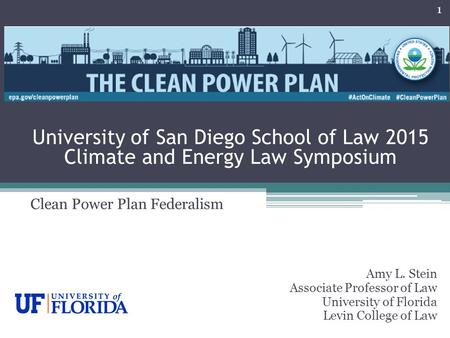 Amy L. Stein Associate Professor of Law University of Florida Levin College of Law 1 University of San Diego School of Law 2015 Climate and Energy Law.