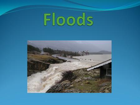 All about Floods A flood is an overflow of water that comes on to land. There can be floods if there is too much water in a river or lake, that overflows.