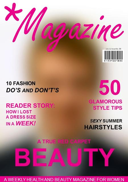 GLAMOROUS STYLE TIPS SEXY SUMMER HAIRSTYLES July 11 Issue No. 99 A WEEKLY HEALTH AND BEAUTY MAGAZINE FOR WOMEN READER STORY: HOW I LOST A DRESS SIZE IN.