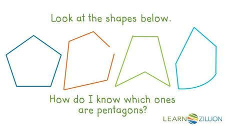 Look at the shapes below. How do I know which ones are pentagons?