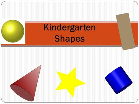 Kindergarten Shapes. Part 1: Multiple Choice (1 point each)