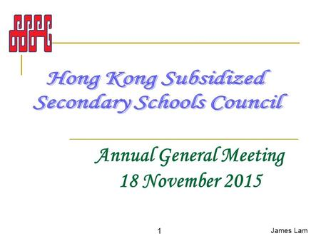 Annual General Meeting 18 November 2015 James Lam 1.