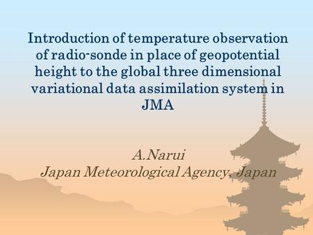 Introduction of temperature observation of radio-sonde in place of geopotential height to the global three dimensional variational data assimilation system.