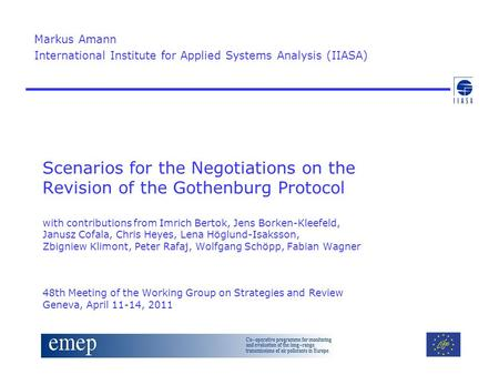 Scenarios for the Negotiations on the Revision of the Gothenburg Protocol with contributions from Imrich Bertok, Jens Borken-Kleefeld, Janusz Cofala, Chris.