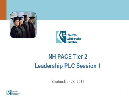 1 NH PACE Tier 2 Leadership PLC Session 1 September 28, 2015.