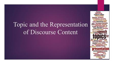 Topic and the Representation of Discourse Content