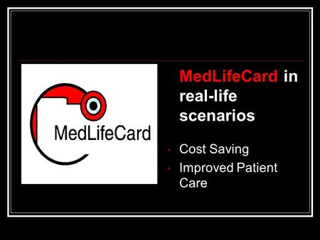 MedLifeCard in real-life scenarios Cost Saving Improved Patient Care.