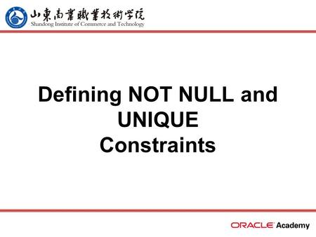 Defining NOT NULL and UNIQUE Constraints. 2 home back first prev next last What Will I Learn? Define the term constraint as it relates to data integrity.