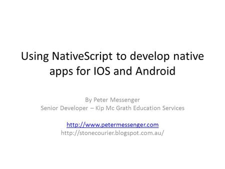 Using NativeScript to develop native apps for IOS and Android