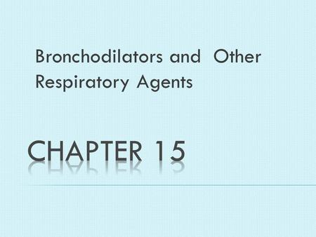 Bronchodilators and Other Respiratory Agents. Asthma -Predominantly in boys 2:1 -puberty: occurrence equals out -More females in adult-onset cases -Affects.