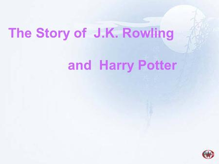 The Story of J.K. Rowling and Harry Potter film.