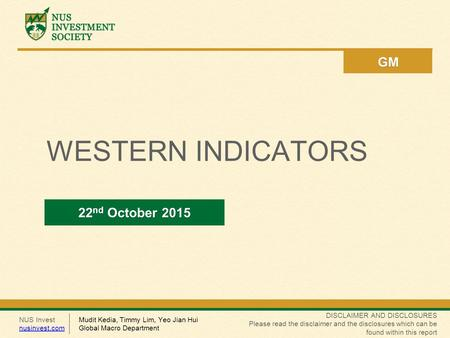 NUS Invest nusinvest.com DISCLAIMER AND DISCLOSURES Please read the disclaimer and the disclosures which can be found within this report GM WESTERN INDICATORS.