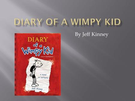 By Jeff Kinney.  spring 2010 and summer  school  Greg's house.