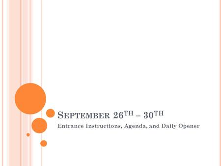S EPTEMBER 26 TH – 30 TH Entrance Instructions, Agenda, and Daily Opener.