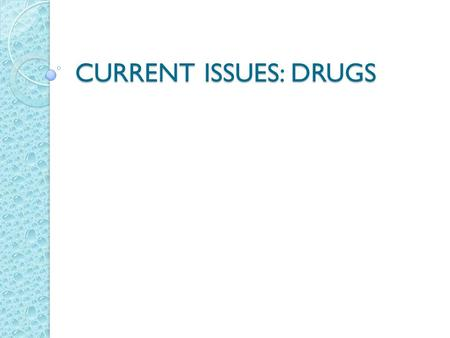 CURRENT ISSUES: DRUGS. ROLE OF DRUGS Lesson Essential Question: How does drug dependency lead to violent crimes?