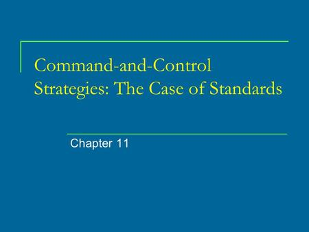 Command-and-Control Strategies: The Case of Standards Chapter 11.