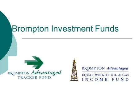 Brompton Investment Funds. Investment Funds  Investment vehicle in which assets are pooled and jointly managed for investors  Investment funds encompass.
