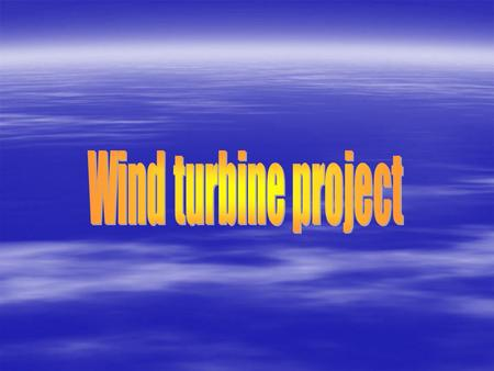 What do wind turbines do?  Wind turbine transform wind into energy this happens by the movement in the blades.  As the blades move the energy moves.