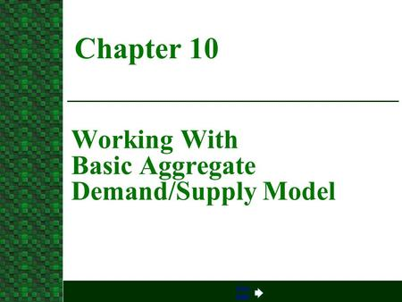 Next page Working With Basic Aggregate Demand/Supply Model Chapter 10.