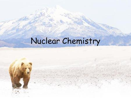 Nuclear Chemistry. Forms of Energy The five main forms of energy are: – Heat – Chemical – Electromagnetic – Nuclear – Mechanical.