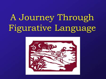 A Journey Through Figurative Language. Grace Lin wove figurative language all throughout her story, Where the Mountain Meets the Moon. Her use of figurative.