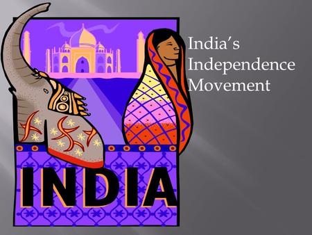 India's Independence Movement.  Great Britain had controlled India for nearly two hundred years, but by the early 1900s the British control of the region.