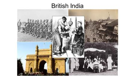 British India. India Colonization occurs long before Africa, therefore decolonization begins earlier ¾ Hindu ¼ Muslim.