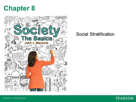 Chapter 8 Social Stratification. Basic Principles A trait of society –Doesn't reflect individual differences, but society's structure Persists over generations.