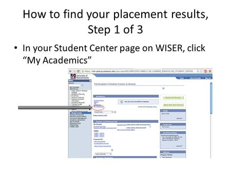 "How to find your placement results, Step 1 of 3 In your Student Center page on WISER, click ""My Academics"""