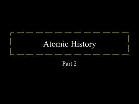 Atomic History Part 2. Bohr Model Each element gave off different colors of light when they absorbed energy from some source and then released it. These.