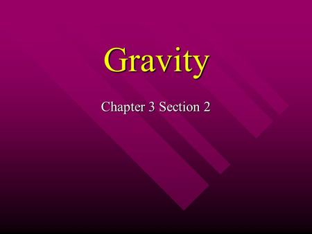 Gravity Chapter 3 Section 2.