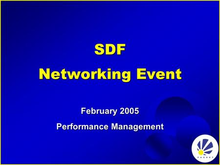SDF Networking Event February 2005 Performance Management.