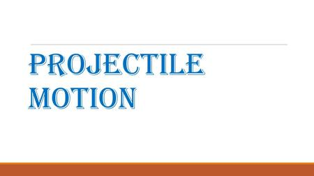 Projectile motion. A projectile is an object upon which the only force acting is gravity. There are a variety of examples of projectiles.