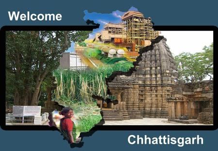 Welcome Chhattisgarh. PresentationFor Krishi Karman Award 2012-13 Dt. 14.12.2013 Government of Chhattisgarh.
