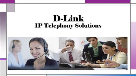 D-Link IP Telephony Solutions. Applications IP-PBX Asterisk-based IP-PBX Up to 20 concurrent calls Up to 50 users IP-PBX Asterisk-based IP-PBX Up to.