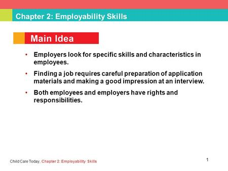 Chapter 2: Employability Skills Child Care Today, Chapter 2: Employability Skills Employers look for specific skills and characteristics in employees.